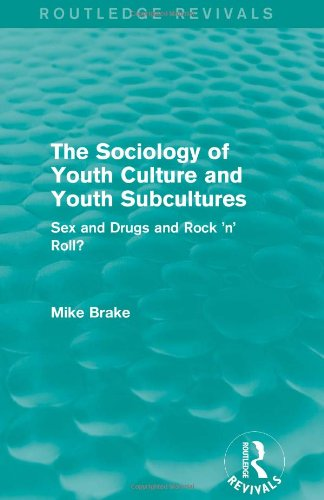 9780415828345: The Sociology of Youth Culture and Youth Subcultures (Routledge Revivals): Sex and Drugs and Rock 'n' Roll?