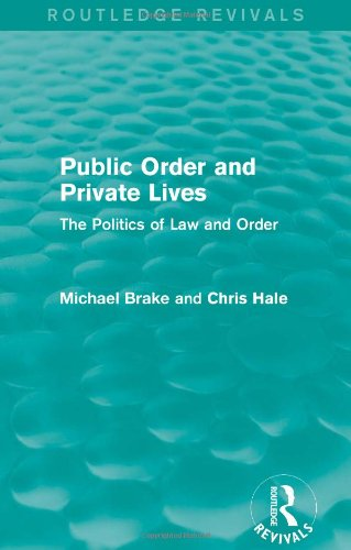 9780415828376: Public Order and Private Lives (Routledge Revivals): The Politics of Law and Order (Volume 9)