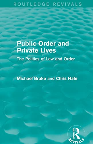 9780415828383: Public Order and Private Lives (Routledge Revivals): The Politics of Law and Order