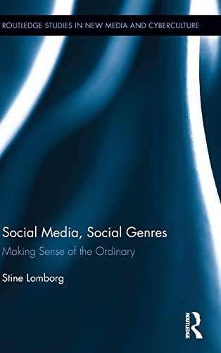 9780415828482: Social Media, Social Genres: Making Sense of the Ordinary (Routledge Studies in New Media and Cyberculture)