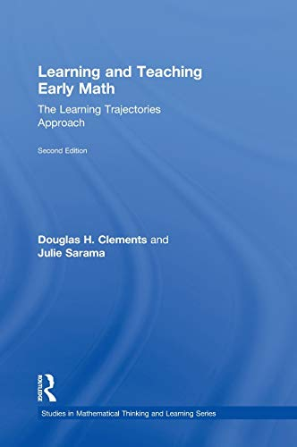 9780415828512: Learning and Teaching Early Math: The Learning Trajectories Approach (Studies in Mathematical Thinking and Learning Series)