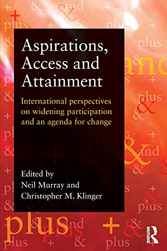9780415828789: Aspirations, Access and Attainment: International perspectives on widening participation and an agenda for change