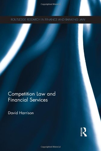 9780415828819: Competition Law and Financial Services (Routledge Research in Finance and Banking Law)