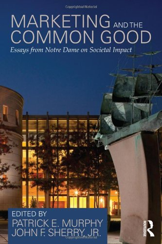 9780415828826: Marketing and the Common Good: Essays from Notre Dame on Societal Impact