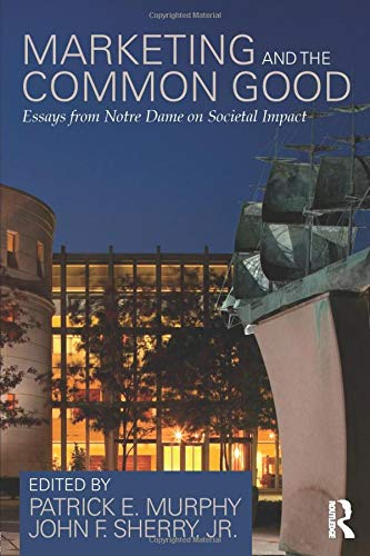 9780415828833: Marketing and the Common Good: Essays from Notre Dame on Societal Impact