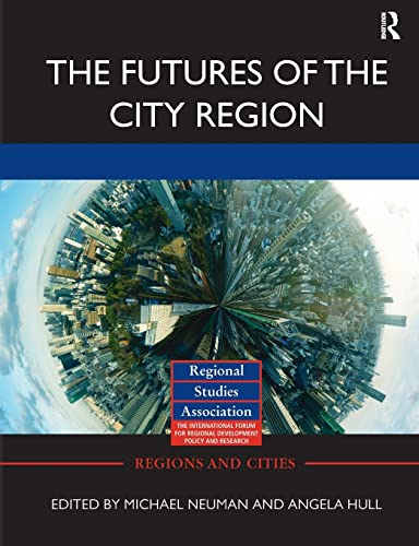 9780415828901: The Futures of the City Region (Regions and Cities)