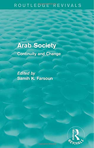9780415829182: Arab Society (Routledge Revivals): Continuity and Change