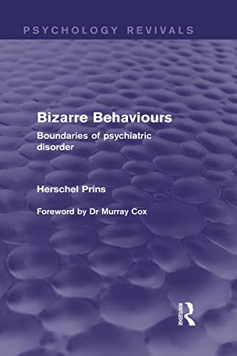 9780415829205: Bizarre Behaviours (Psychology Revivals): Boundaries of Psychiatric Disorder (Volume 3)