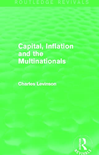 9780415829274: Capital Inflation and the Multinationals (Routledge Revivals)