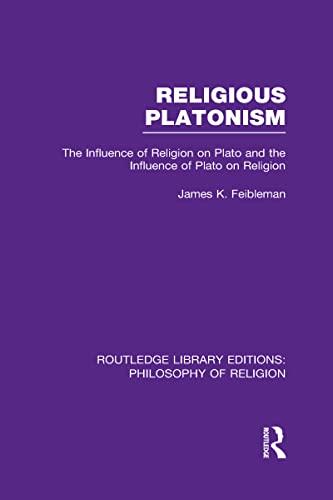 9780415829625: Religious Platonism: The Influence of Religion on Plato and the Influence of Plato on Religion