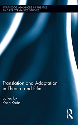 9780415829687: Translation and Adaptation in Theatre and Film (Routledge Advances in Theatre & Performance Studies)