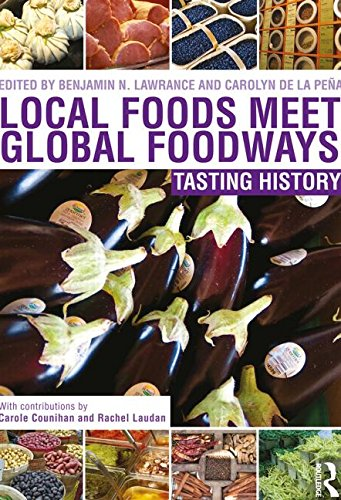 9780415829953: Local Foods Meet Global Foodways: Tasting History