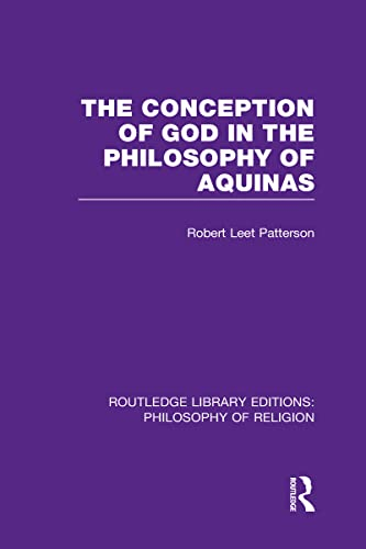 The Conception of God in the Philosophy of Aquinas: Robert Leet Patterson