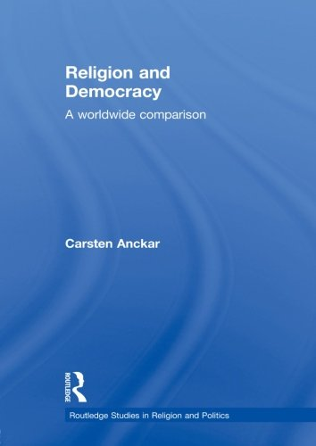 9780415830232: Religion and Democracy: A Worldwide Comparison (Routledge Studies in Religion and Politics)
