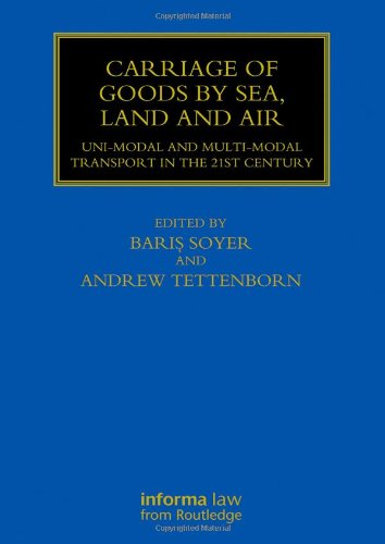 Carriage of Goods by Sea, Land and: SOYER, BARIS; TETTENBORN,