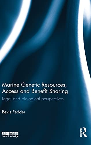 Marine Genetic Resources, Access and Benefit Sharing: Legal and Biological Perspectives: Fedder, ...