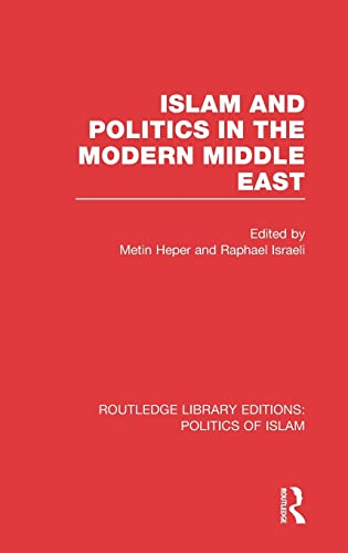 9780415830744: Islam and Politics in the Modern Middle East (RLE Politics of Islam)