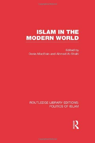 9780415830782: Islam in the Modern World (RLE Politics of Islam)