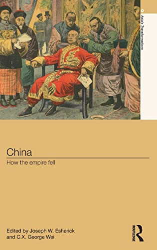 9780415831017: China: How the Empire Fell (Asia's Transformations)