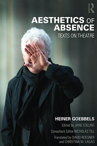 9780415831048: Aesthetics of Absence: Texts on Theatre
