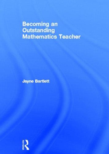 9780415831130: Becoming an Outstanding Mathematics Teacher (Becoming an Outstanding Teacher)