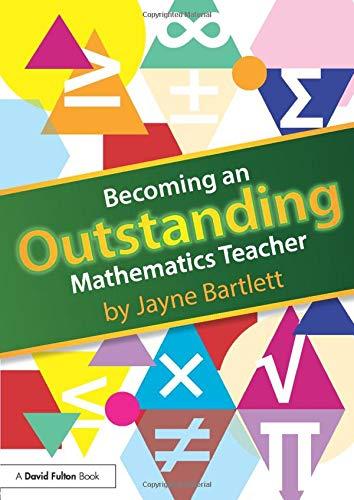 9780415831147: Becoming an Outstanding Mathematics Teacher (Becoming an Outstanding Teacher)