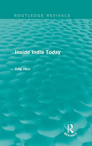 Routledge Revivals Asian Studies Bundle: Inside India Today (Routledge Revivals): Hiro, Dilip