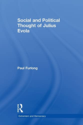 9780415831277: Social and Political Thought of Julius Evola (Routledge Studies in Extremism and Democracy)