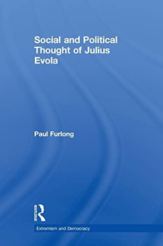 Social and Political Thought of Julius Evola: Paul Furlong