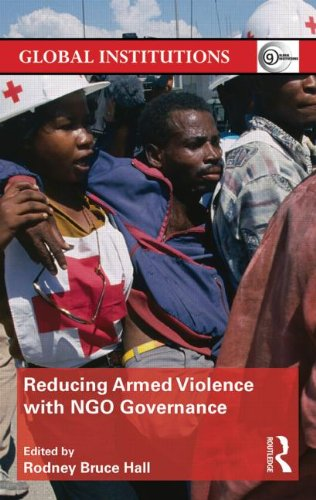 9780415831321: Reducing Armed Violence with NGO Governance (Global Institutions)
