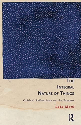 9780415831383: The Integral Nature of Things: Critical Reflections on the Present