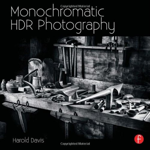9780415831451: Monochromatic HDR Photography: Shooting and Processing Black & White High Dynamic Range Photos