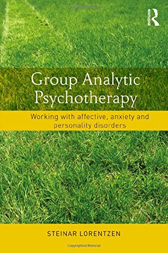9780415831482: Group Analytic Psychotherapy: Working with affective, anxiety and personality disorders