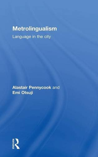 9780415831635: Metrolingualism: Language in the City
