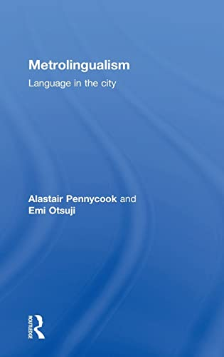 9780415831635: Metrolingualism: Language in the City