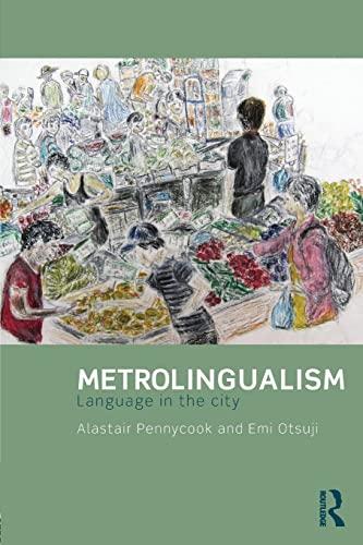 9780415831659: Metrolingualism: Language in the City