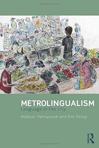 9780415831659: Metrolingualism: Language in the City
