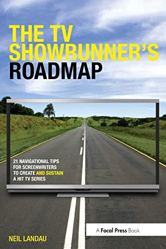 9780415831673: The TV Showrunner's Roadmap: 21 Navigational Tips for Screenwriters to Create and Sustain a Hit TV Series