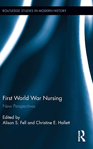 9780415832052: First World War Nursing: New Perspectives (Routledge Studies in Modern History)