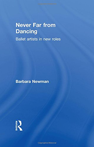 9780415832144: Never Far from Dancing: Ballet artists in new roles