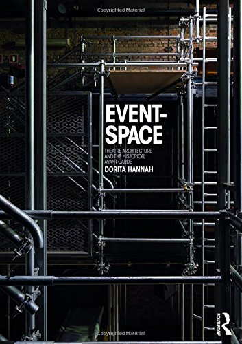 9780415832168: Event-Space: Theatre Architecture and the Historical Avant-Garde