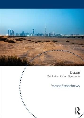 9780415832212: Dubai: Behind an Urban Spectacle