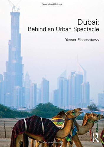 9780415832212: Dubai: Behind an Urban Spectacle (Planning, History and Environment)