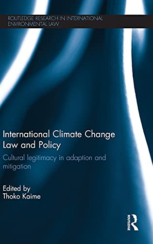 9780415832236: International Climate Change Law and Policy: Cultural Legitimacy in Adaptation and Mitigation (Routledge Research in International Environmental Law)