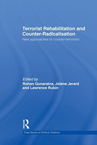 9780415832274: Terrorist Rehabilitation and Counter-Radicalisation: New Approaches to Counter-terrorism (Cass Series on Political Violence)