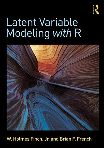 Latent Variable Modeling with R (Paperback): W. Holmes Finch,