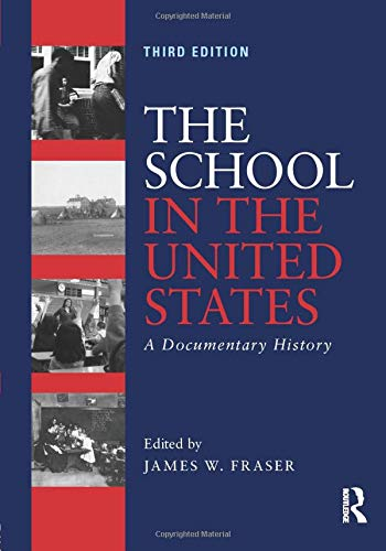 9780415832472: The School in the United States: A Documentary History