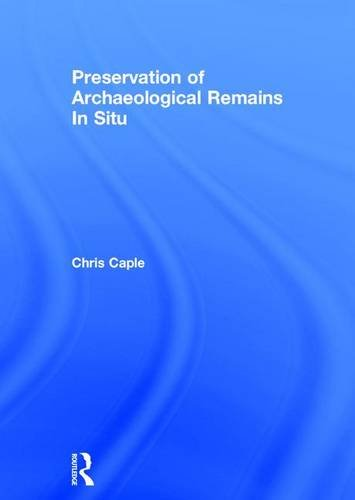 9780415832533: Preservation of Archaeological Remains In Situ