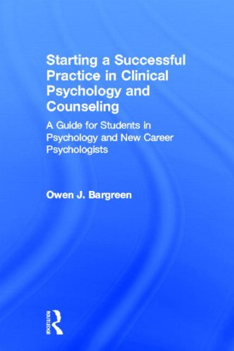 9780415832946: Starting a Successful Practice in Clinical Psychology and Counseling: A Guide for Students in Psychology and New Career Psychologists