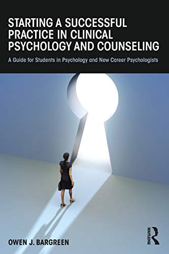 9780415832953: Starting a Successful Practice in Clinical Psychology and Counseling: A Guide for Students in Psychology and New Career Psychologists